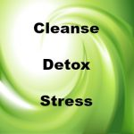 Detox/Cleanse/Stress